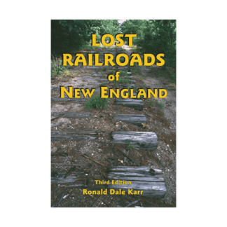 Lost Railroads of New England