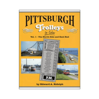 Pittsburgh Trolleys in Color, Vol. 1