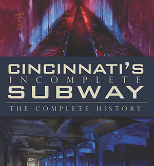 Cincinnati's Incomplete Subway