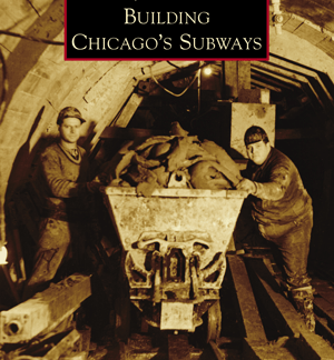 Building Chicago's Subways