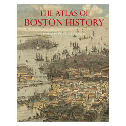 The Atlas of Boston History