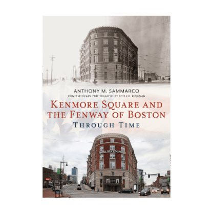 Kenmore Square and The Fenway Through Time