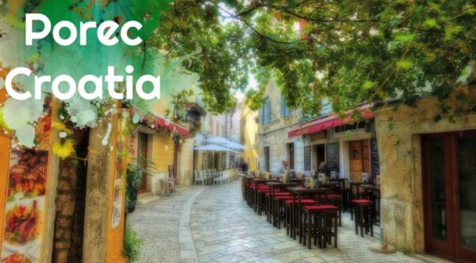 Porec Croatia Travel Guide