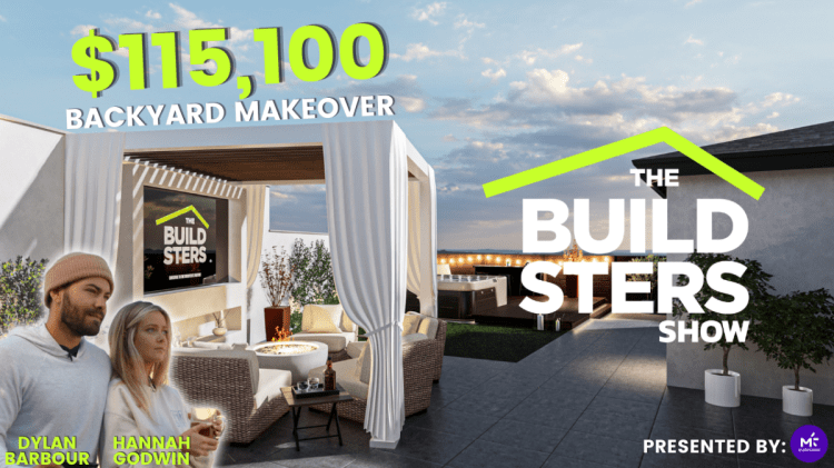 The Buildsters Show Ep. 1   $115k Backyard Remodel – Hannah Godwin & Dylan Barbour From The Bachelor