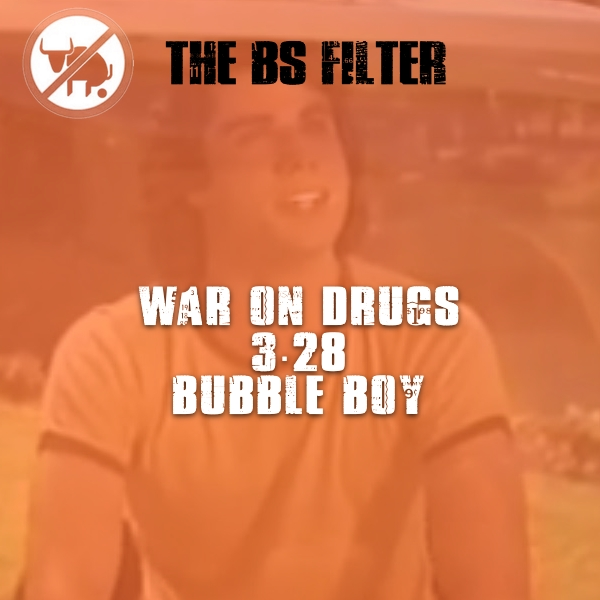 "War On Drugs 3.28 ""Bubble Boy"""
