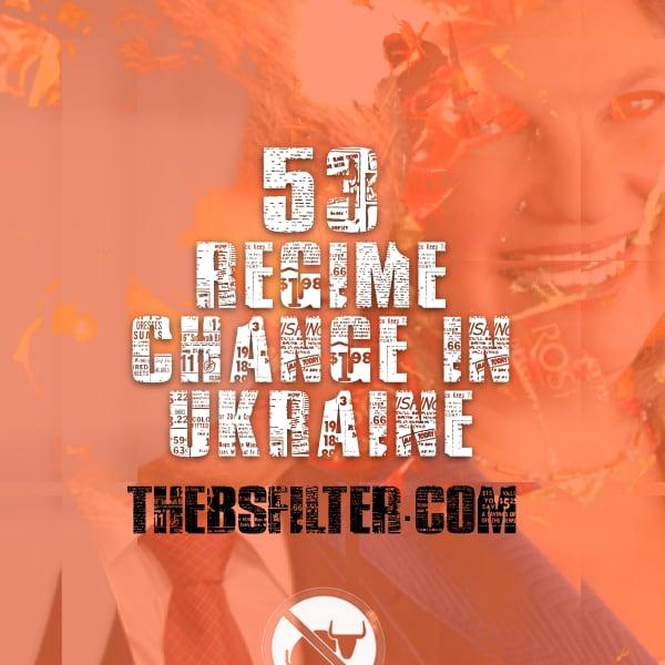 BFTN 53 – Regime Change In Ukraine