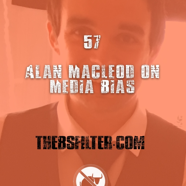 BFTN 57 – Alan MacLeod on Media Bias