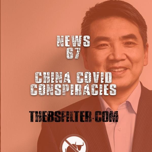 BFTN 67 – China COVID Conspiracies