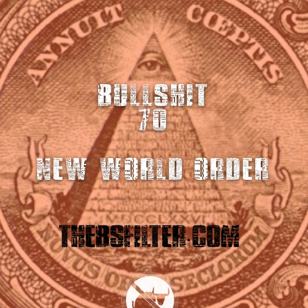 BFTN 70 – New World Order