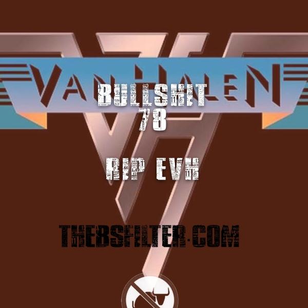BFTN 78 – RIP EVH