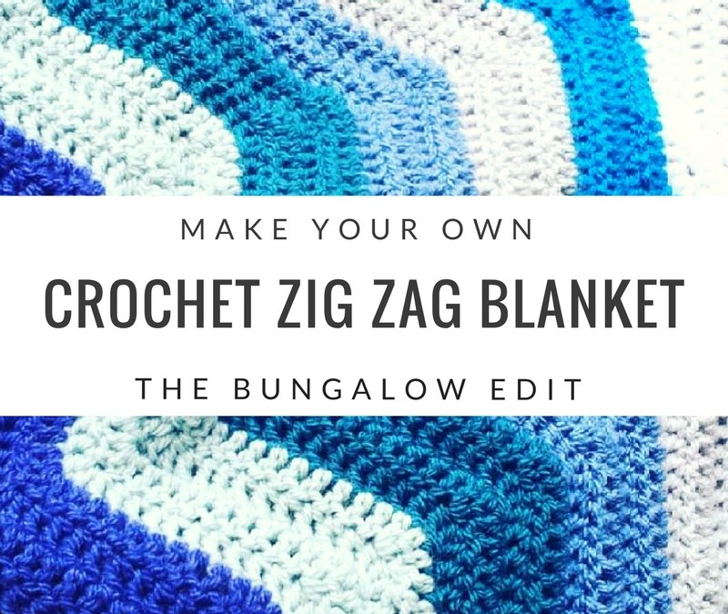 Make Your Own Crochet Zig Zag Blanket The Bungalow Edit