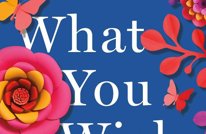 Book cover of What You Wish For by Katherine Center