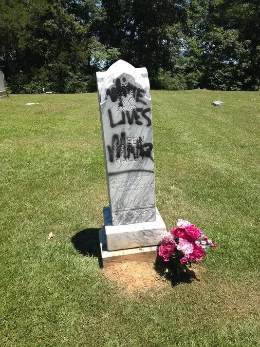 Photo of Queen Haley's tombstone defaced with the graffiti 'White Lives Matter.' Photo: Google Images
