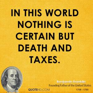 benjamin-franklin-quote-in-this-world-nothing-is-certain-but-death-and