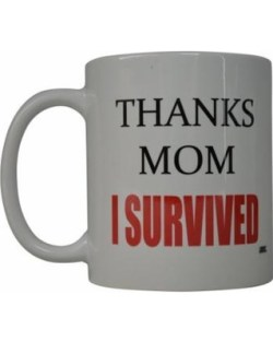 rogue-river-funny-coffee-mug-thanks-mom-i-survived-novelty-cup-great-gift-idea-for-mom-mothers-day-wife-or-parent-i-survived