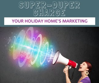 super duper charge your holiday home's marketing