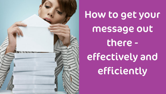 How To Get Your Message Heard Effectively and Efficiently