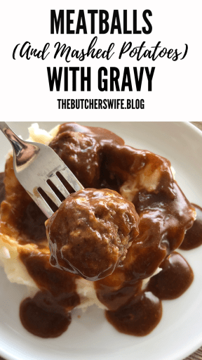 Meatballs (and Mashed Potatoes) | The Butcher's Wife