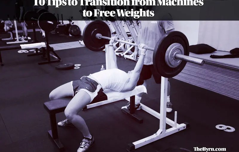 10 Tips to Transition from Machines to Free Weights