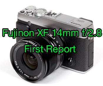 Fujinon XF 14mm f/2.8 R First Report