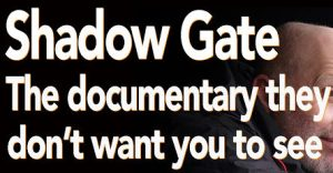 Banned everywhere, here it is … ShadowGate DOCUMENTARY