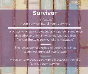 Survivor definition. 1. A person who survives, especially a person remaining alive after an event in which others have died. 2. The remainder of a group of people or things. 3. A person who copes well wit h difficulties in their life.