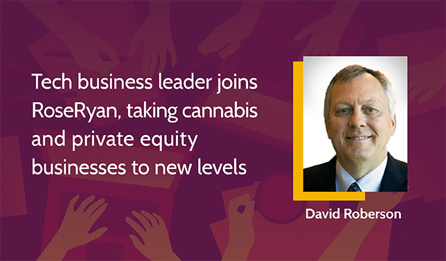 David Roberson Joins RoseRyan as Vice President to Lead Cannabis and Private Equity Initiatives