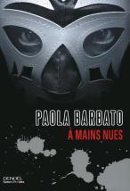 À mains nues - Barbato Paola