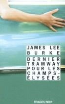 Dernier tramway pour les Champs-Elysées - James Lee Burke