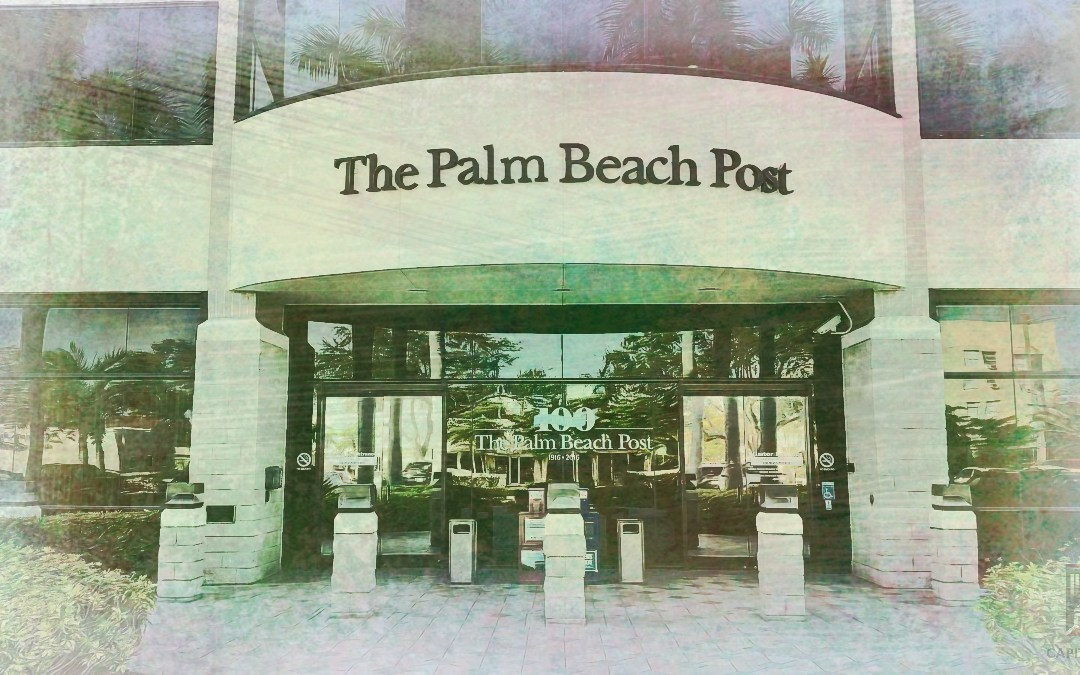 Media Malfeasance: Once-Principled Palm Beach Post Now Profits from Rent-a-Newsroom Journalism