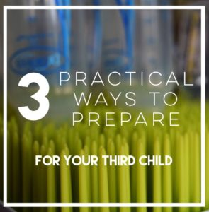 3 Practical Ways to Prepare for Your Third Child