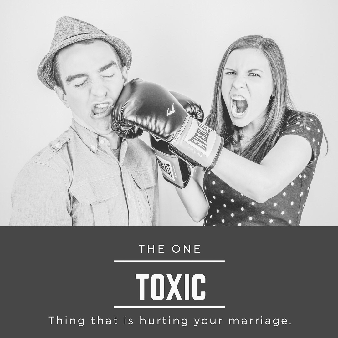 One TOXIC thing that is Hurting your Marriage