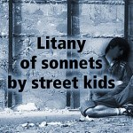 Litany of sonnets by street kids