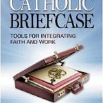'Catholic Briefcase' gives workers tools to integrate faith into work