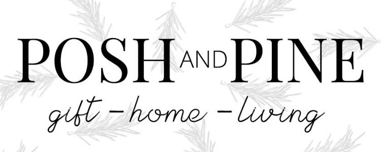 Posh & Pine, Gifts - Home - Living