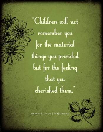 Children will remember you for