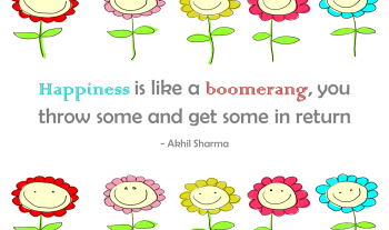 Thought For The Day – Happiness Is Like A Boomerang