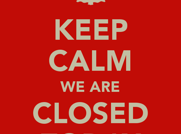 Keep calm we are closed today