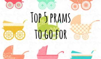 Top 5 prams and strollers to go for