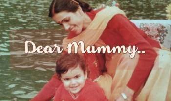 My Dear Mummy…
