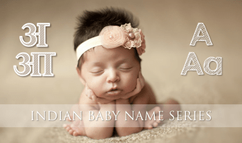 Indian Unique Baby Names Starting With Letter A and Aa