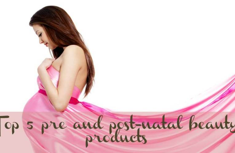 Top 5 pre and post-natal beauty products for moms