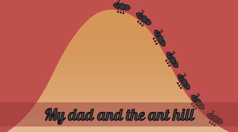 My dad and the ant hill 01