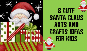 8 Cute DIY Santa Claus arts and crafts for kids