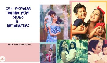 Popular Indian Mom Blogs And Upcoming Influencers To Follow Now!