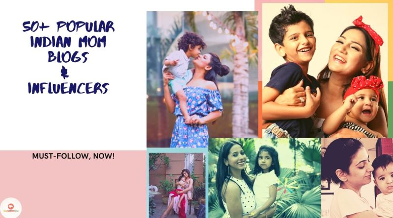 Popular Indian Mom Blogs and Upcoming Influencers