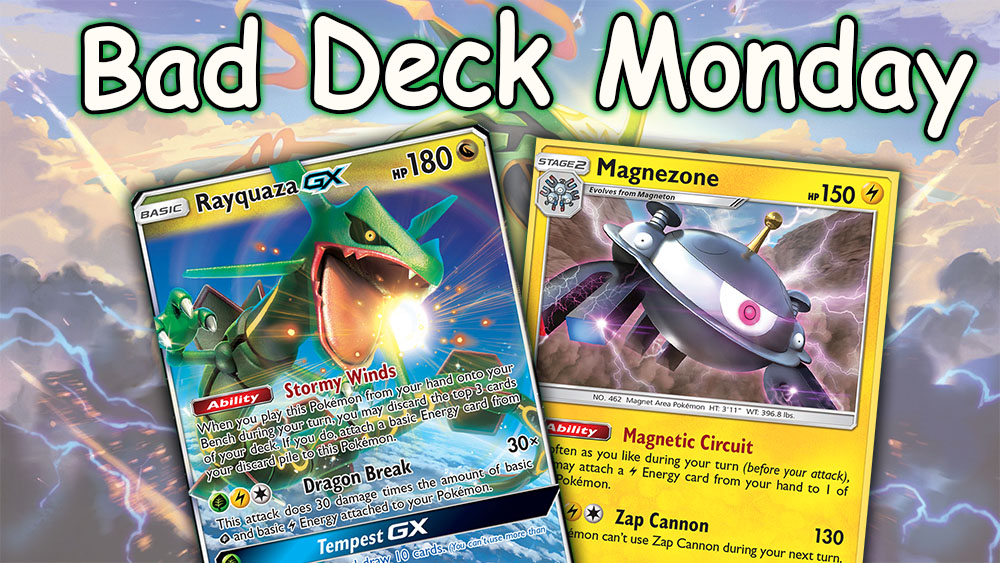Bad Deck Monday #1 – Rayquaza GX / Magnezone