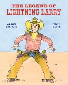 Children's book author mistake specialist Aaron Shepard's book The Legend of Lightening Larry