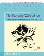 book cover of The Everyday Work of Art by Eric Booth, this book contains great info on how to launch a creative dream.