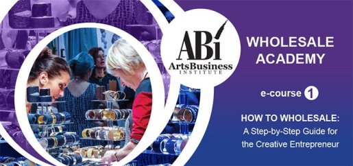 Banner for Wholesale Academy Course by Arts Business Institute